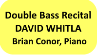 Double Bass Recital by Dave Whitla, accompanied by Brian Connor (piano)